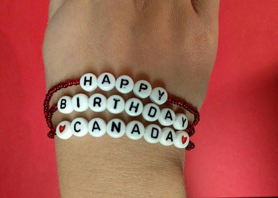 Check out this item in my Etsy shop https://www.etsy.com/listing/533746923/happy-birthday-canada-bracelet150th