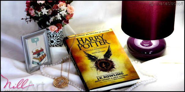 Nill Art: Harry Potter e a Criança Amaldiçoada - J.K. Rowling