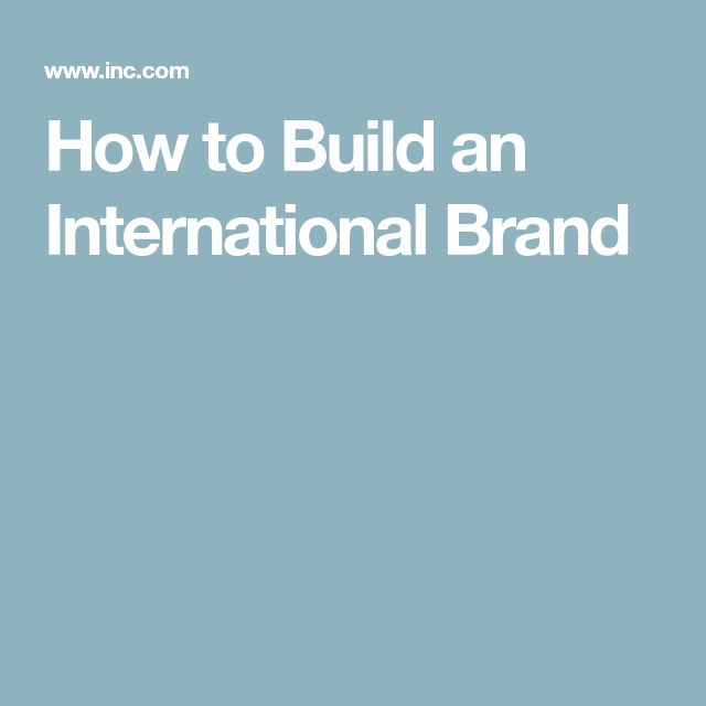 How to Build an International Brand