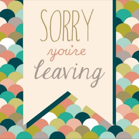 Best Sorry You Re Leaving Card Template Images >> Free Printable ...