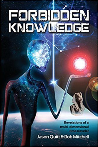 Amazon.com: Forbidden Knowledge: Revelations of a multi-dimensional time traveler (9781530570195): Bob Mitchell, Jason Quitt: #books #alien #amazon #kindle #reading #amazing #knowledge #time #travel #holiday