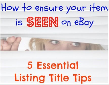 5 Essential eBay Listing Title Tips: How to ensure your item is seen