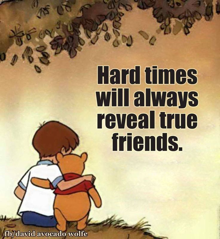 Hard Times Will Always Reveal True Friend.