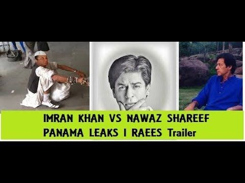 IMRAN KHAN VS NAWAZ SHAREEF l PANAMA LEAKS l RAEES Trailer - YouTube