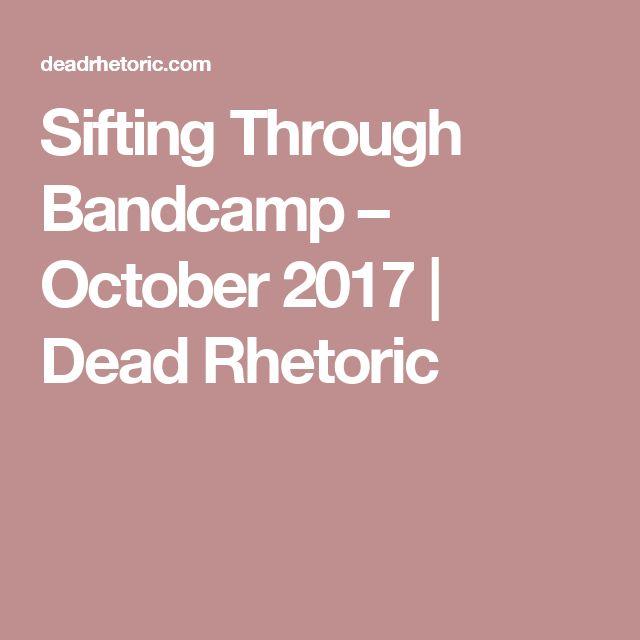 Sifting Through Bandcamp – October 2017 | Dead Rhetoric