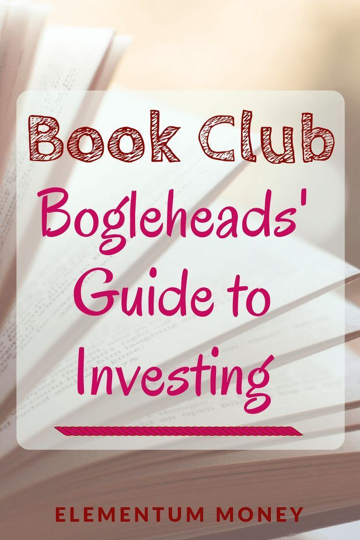 Book Club The Bogleheads Guide To Investing Elementum Money Investing Investment Club Investing Money