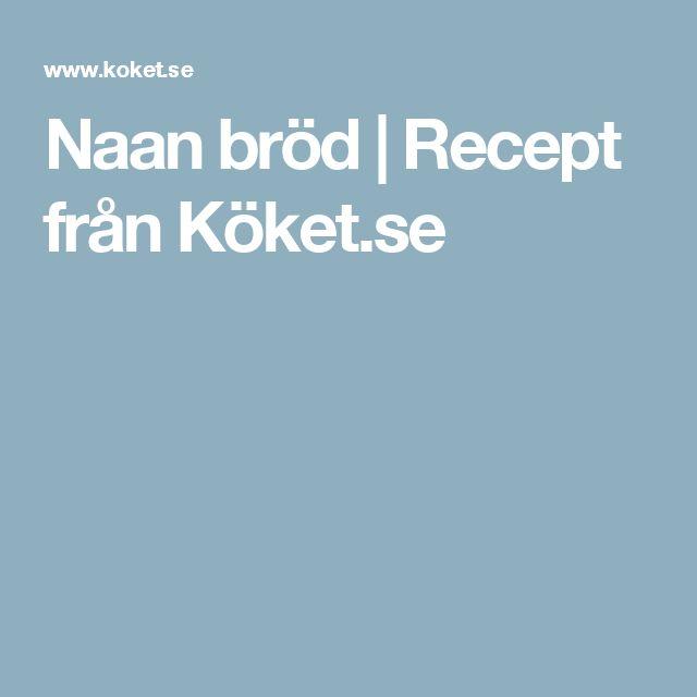 Naan bröd | Recept från Köket.se