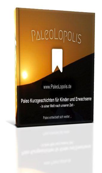 PaleoLopolis - Paleo Entwickelt Sich Weiter... Paleo Kurzgeschichten für Kinder und Erwachsene [Kindle Edition]