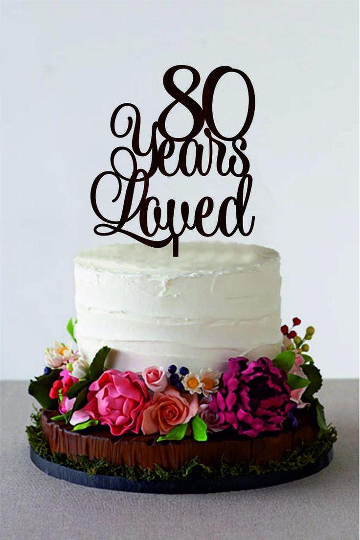 80 years loved happy 80th birthday cake topper anniversary