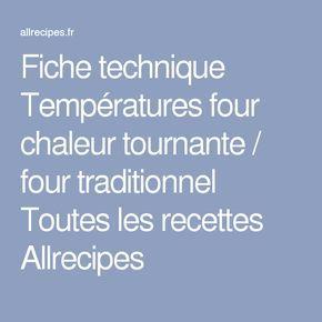 Fiche technique Températures four chaleur tournante / four traditionnel Toutes les recettes Allrecipes