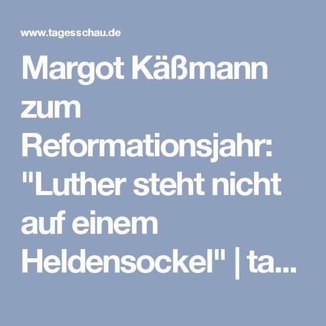 """Margot Käßmann zum Reformationsjahr: """"Luther steht nicht auf einem Heldensockel""""   tagesschau.de"""