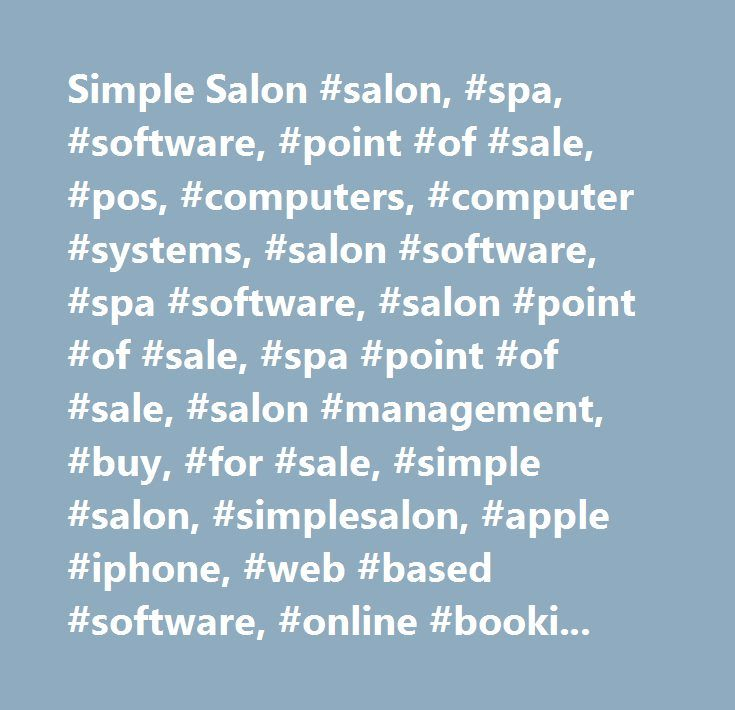 Simple Salon #salon, #spa, #software, #point #of #sale, #pos, #computers, #computer #systems, #salon #software, #spa #software, #salon #point #of #sale, #spa #point #of #sale, #salon #management, #buy, #for #sale, #simple #salon, #simplesalon, #apple #iphone, #web #based #software, #online #bookings, #beauty #software, #gym #software, #fitness #software, #studio, #salon #kpis, #enterprise #salon #software, #multi-salon, #enterprise, #bookings #software, #appointment #scheduling, #online…