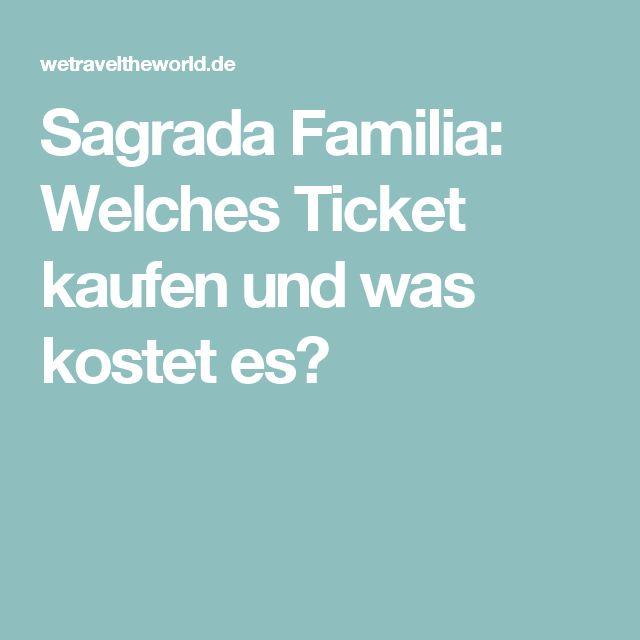 Sagrada Familia: Welches Ticket kaufen und was kostet es?