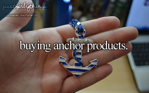 """I don't own things with anchors or have a tattoo that has an anchor as part of it because I think it's """"cute."""" The symbol of an anchor has a much deeper meaning to me than it does to most. It will forever mind me of my Navy dreams"""