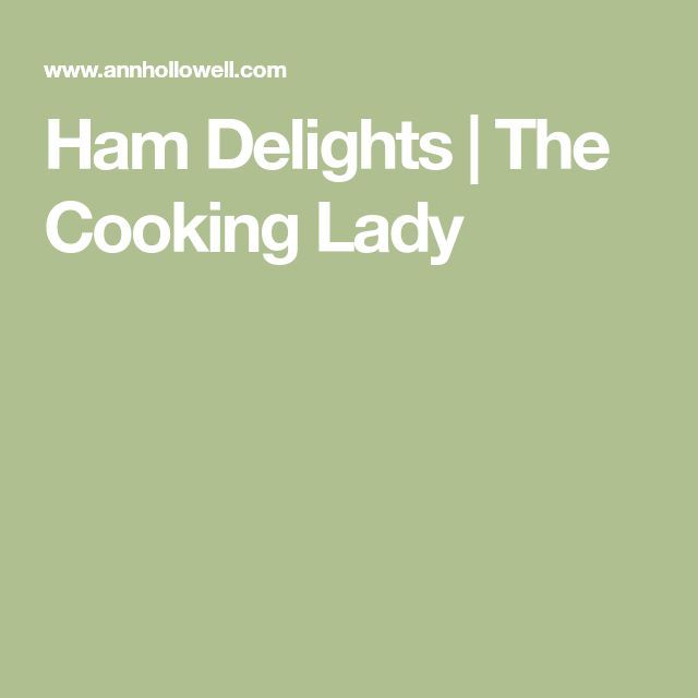 Ham Delights | The Cooking Lady