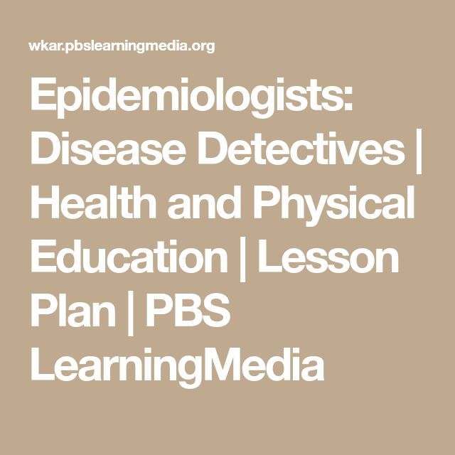 Epidemiologists: Disease Detectives | Health and Physical Education | Lesson Plan | PBS LearningMedia