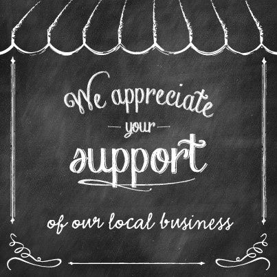 Thank you for your support!  Support Local Businesses