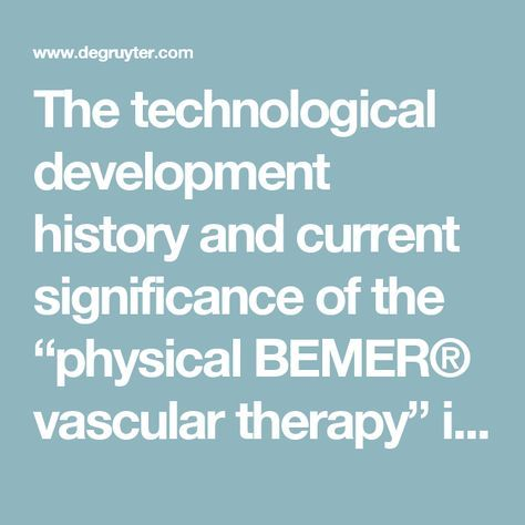 """The technological development history and current significance of the """"physical BEMER® vascular therapy"""" in medicine : Journal of Complementary and Integrative Medicine"""
