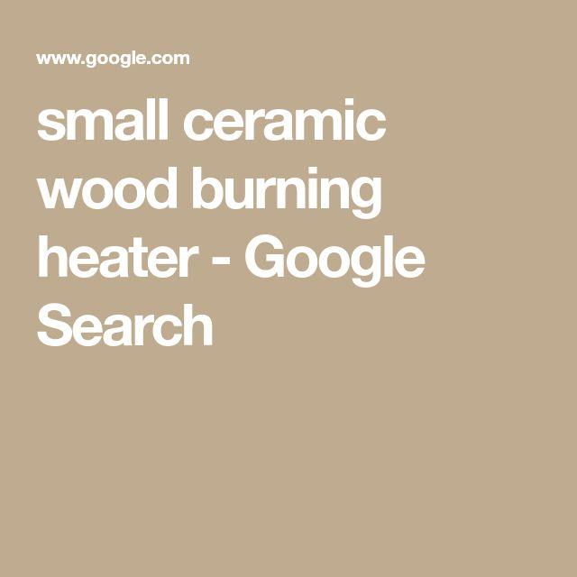 small ceramic wood burning heater - Google Search