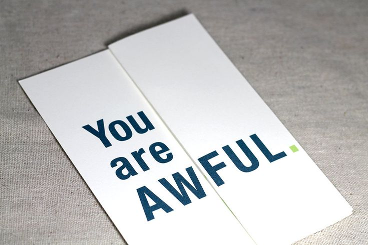 You are awful./ You are awesome and wonderful. - Funny Greeting / Birthday Card - Foldout birthday card. $5.00, via Etsy.