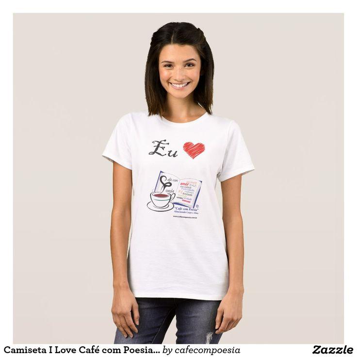 Camiseta I Love Café com Poesia Feminina