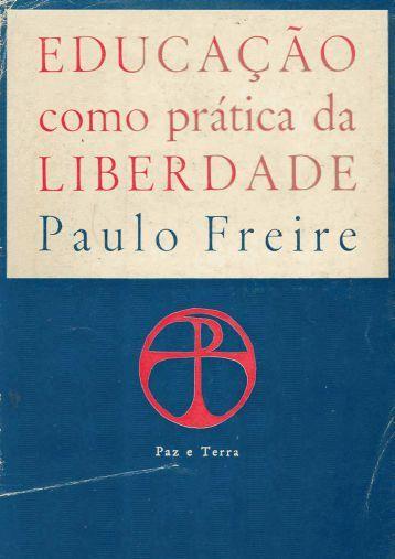 Educação como Prática da Liberdade - Paulo Freire - Gestão Escolar