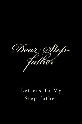 Dear Step-father: Letters To My Step-father
