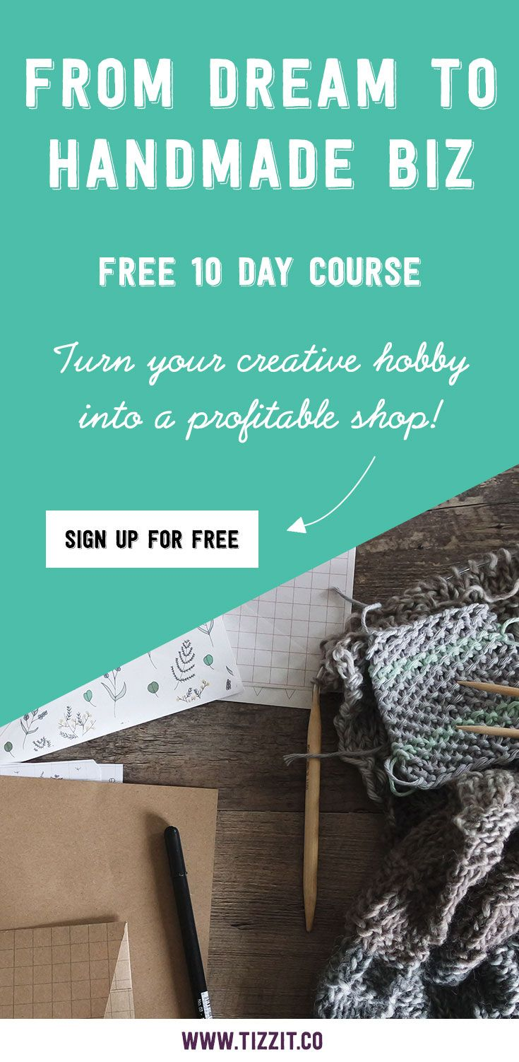 A 10-day step-by-step program that will take you from idea to reality. Turn your creative hobby into a profitable and successful handmade shop! Click to sign up or Pin to read later!