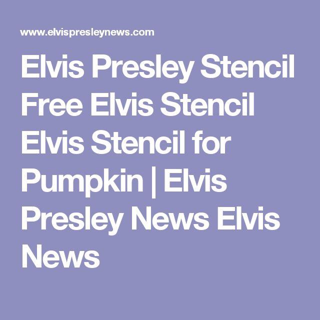 Elvis Presley Stencil Free Elvis Stencil Elvis Stencil for Pumpkin | Elvis Presley News Elvis News