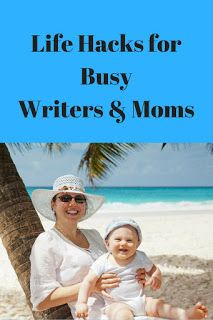 Life Hack for Busy Writers and Moms