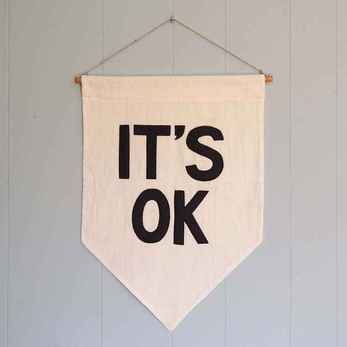 """""""IT'S OK"""" banner. I want to make this!"""