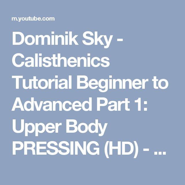 Dominik Sky - Calisthenics Tutorial Beginner to Advanced Part 1: Upper Body PRESSING (HD) - YouTube