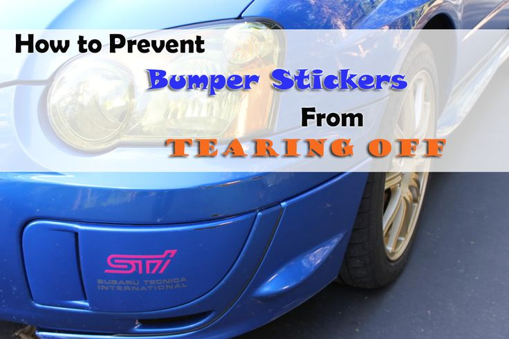 How to prevent car window and bumper stickers from tearing off