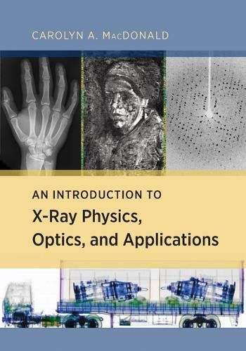 An Introduction to X-Ray Physics, Optics, and Application... https://www.amazon.ca/dp/0691139652/ref=cm_sw_r_pi_dp_x_fXN.ybJ09635P