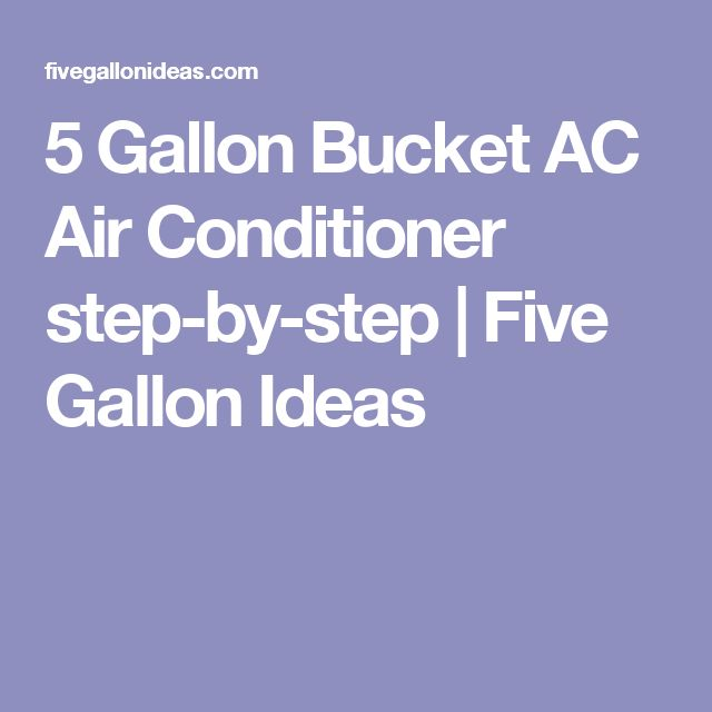 5 Gallon Bucket AC Air Conditioner step-by-step | Five Gallon Ideas