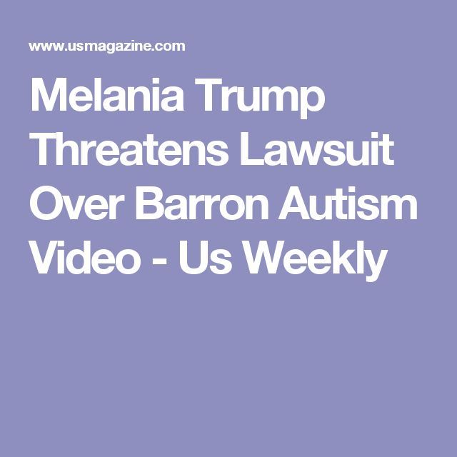 Melania Trump Threatens Lawsuit Over Barron Autism Video - Us Weekly