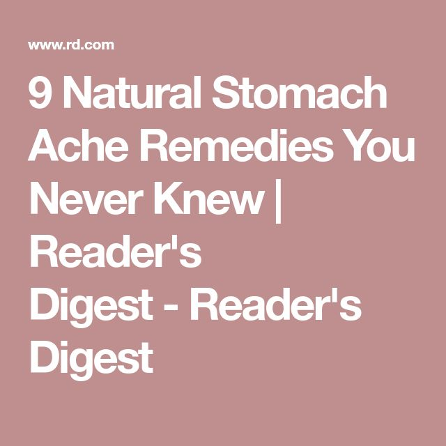 9 Natural Stomach Ache Remedies You Never Knew | Reader's Digest - Reader's Digest