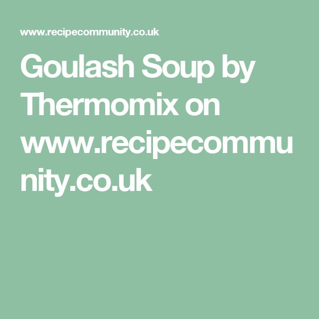 Goulash Soup by Thermomix on www.recipecommunity.co.uk