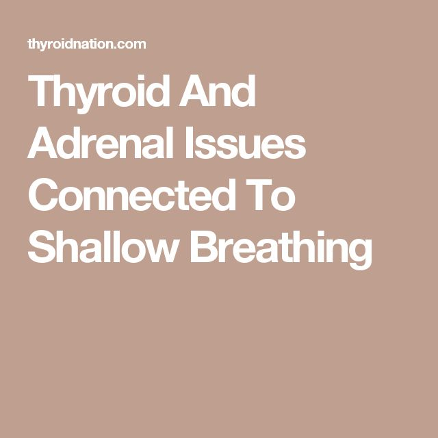 Thyroid And Adrenal Issues Connected To Shallow Breathing