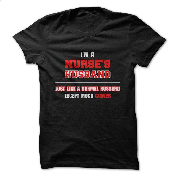 Cool Nurses Husband T Shirts, Hoodies, Sweatshirts - #casual shirts #awesome hoodies. CHECK PRICE => https://www.sunfrog.com/Funny/Cool-Nurses-Husband.html?60505