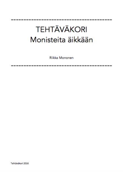 Monisteita matikkaan(PDF, 5 Mt) Monistettavia tehtäviä alkuopetuksen matikan perusasioista.        Monisteita äikkään(PDF, 3.9 Mt) Monistettavia tehtäviä…