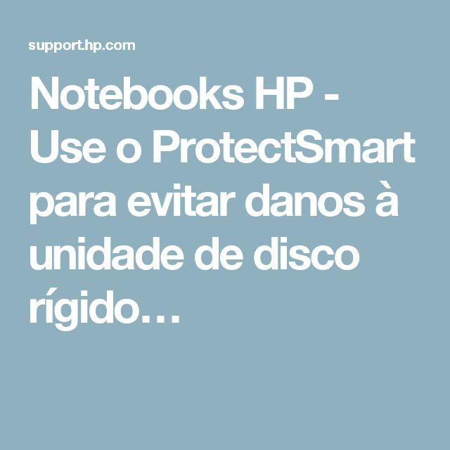 Notebooks HP - Use o ProtectSmart para evitar danos à unidade de disco rígido…
