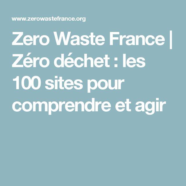 Zero Waste France | Zéro déchet : les 100 sites pour comprendre et agir