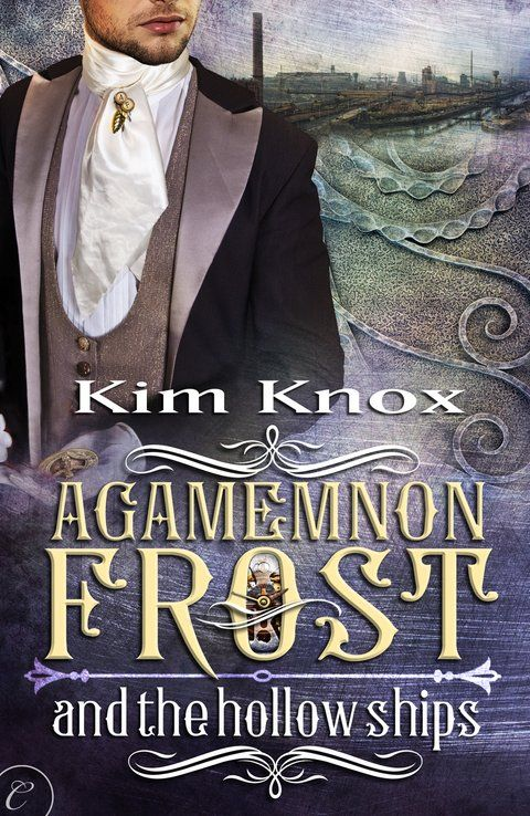 New Release! Agamemnon Frost and the Hollow Ships #streampunk #sfr #mm http://wp.me/p692W-Hb