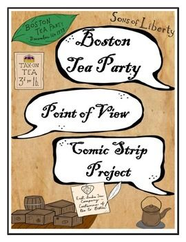 In this project, students will use their knowledge of the Boston Tea Party to create a comic strip that illustrates the events of that night from a specific point of view.  Students must have thorough understanding of the different viewpoints surrounding the Boston Tea Party, and the events that led up to it.