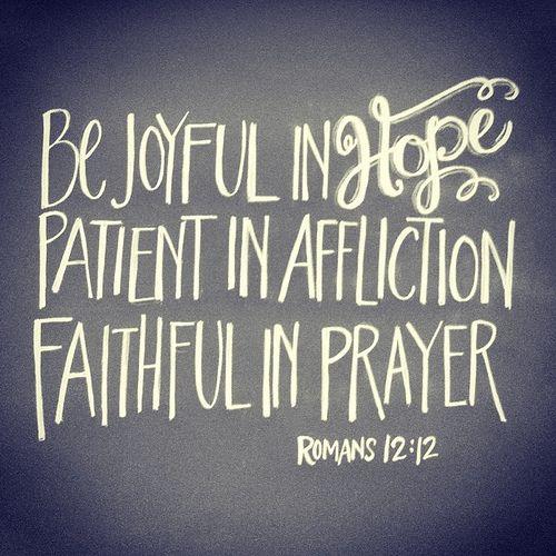 Romans 12:12, NIV by andrearhowey, via Flickr