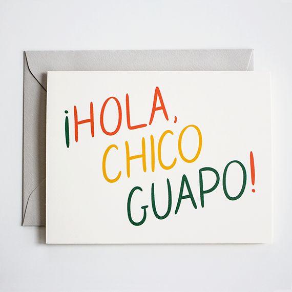 ¡Hola, Chico Guapo! | My Dear Fellow Co. @casiusj