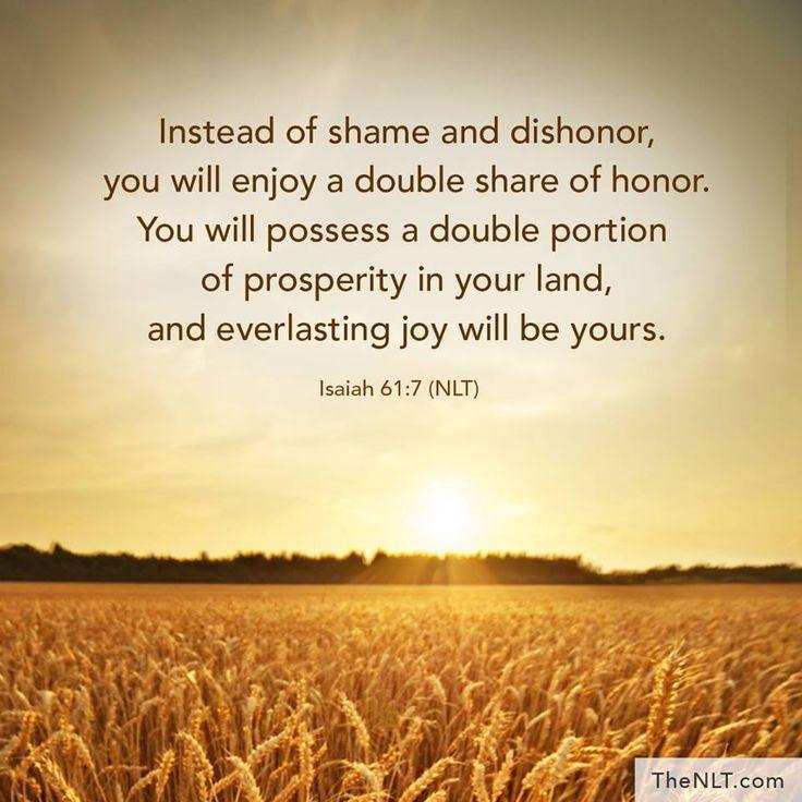 Isaiah 61:7 (NLT)