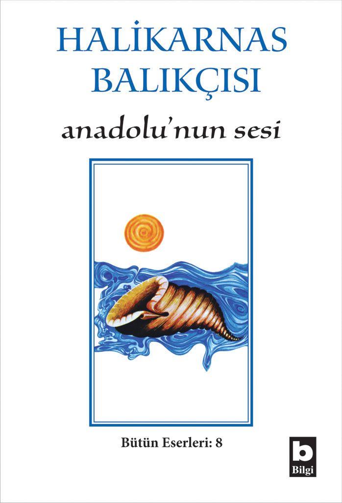 Anadolu'nun Sesi Halikarnas Balıkçısı Bilgi Yayınevi