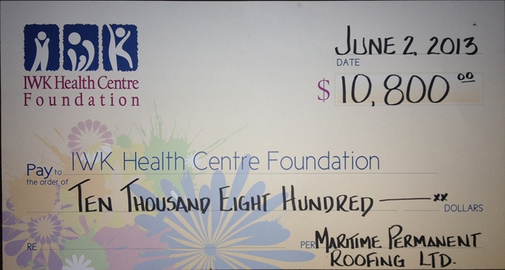 2013 - Maritime Permanent Roofing Ltd. presents a check to the IWK Health Centre Foundation for $10,800 on June 2, 2013.